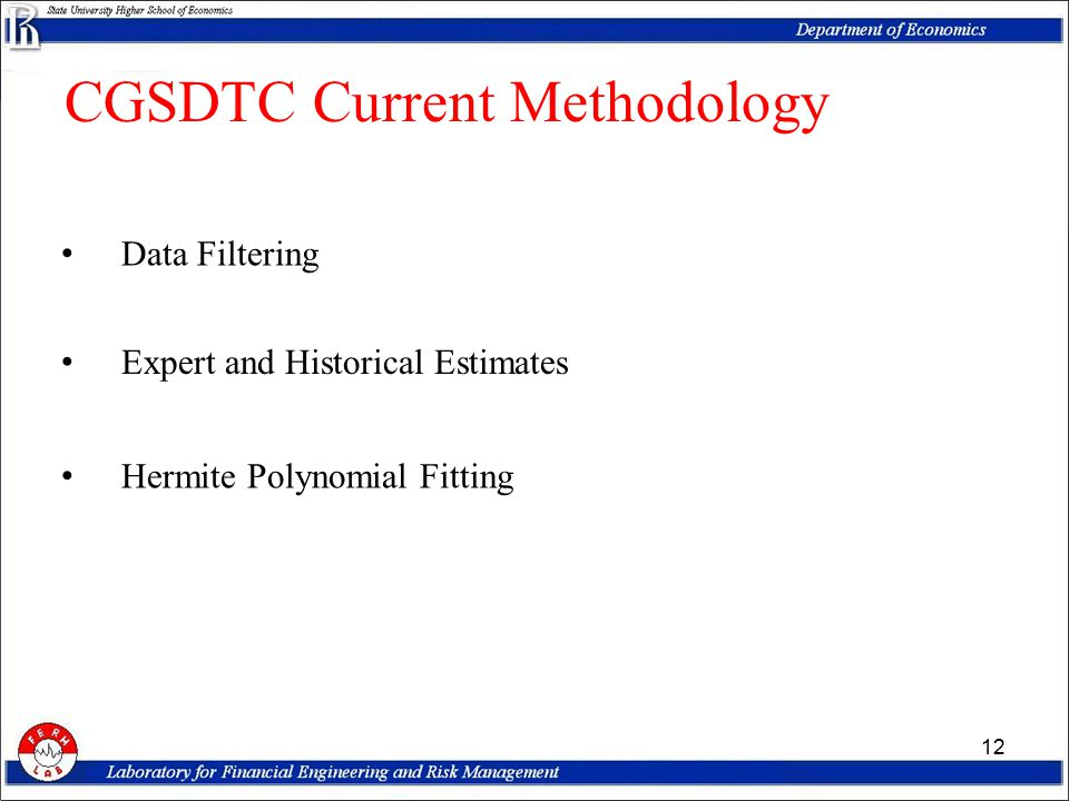 CGSDTC Current Methodology 12 Data Filtering Expert and Historical Estimates Hermite Polynomial Fitting