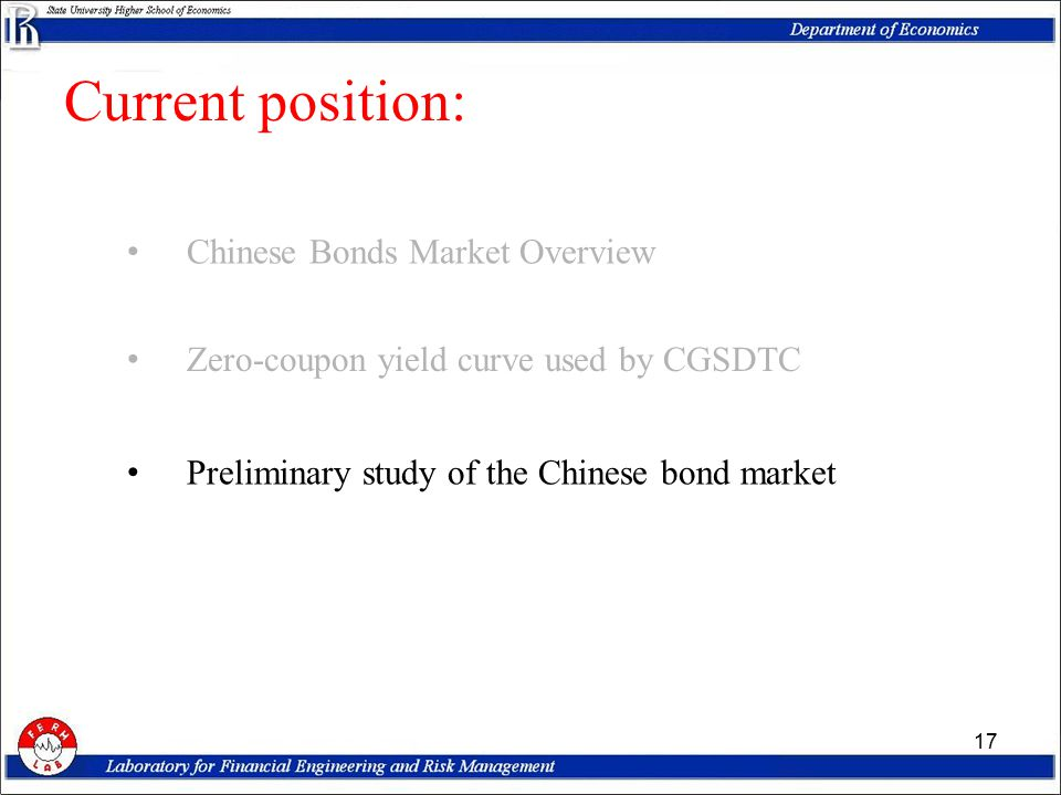 Current position: 17 Chinese Bonds Market Overview Zero-coupon yield curve used by CGSDTC Preliminary study of the Chinese bond market