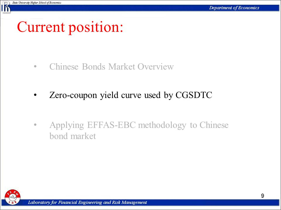 Current position: 9 Chinese Bonds Market Overview Zero-coupon yield curve used by CGSDTC Applying EFFAS-EBC methodology to Chinese bond market