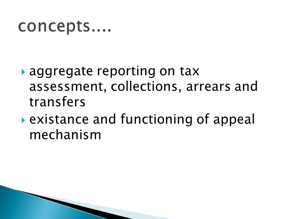  aggregate reporting on tax assessment, collections, arrears and transfers  existance and functioning of appeal mechanism