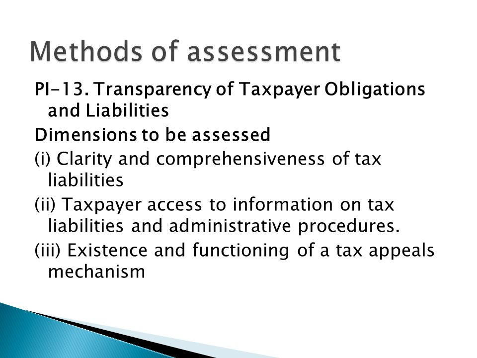  (i) Clarity and comprehensiveness of tax liabilities  Score = A: Legislation and procedures for all major taxes are comprehensive and clear, with strictly limited discretionary powers of the government entities involved.