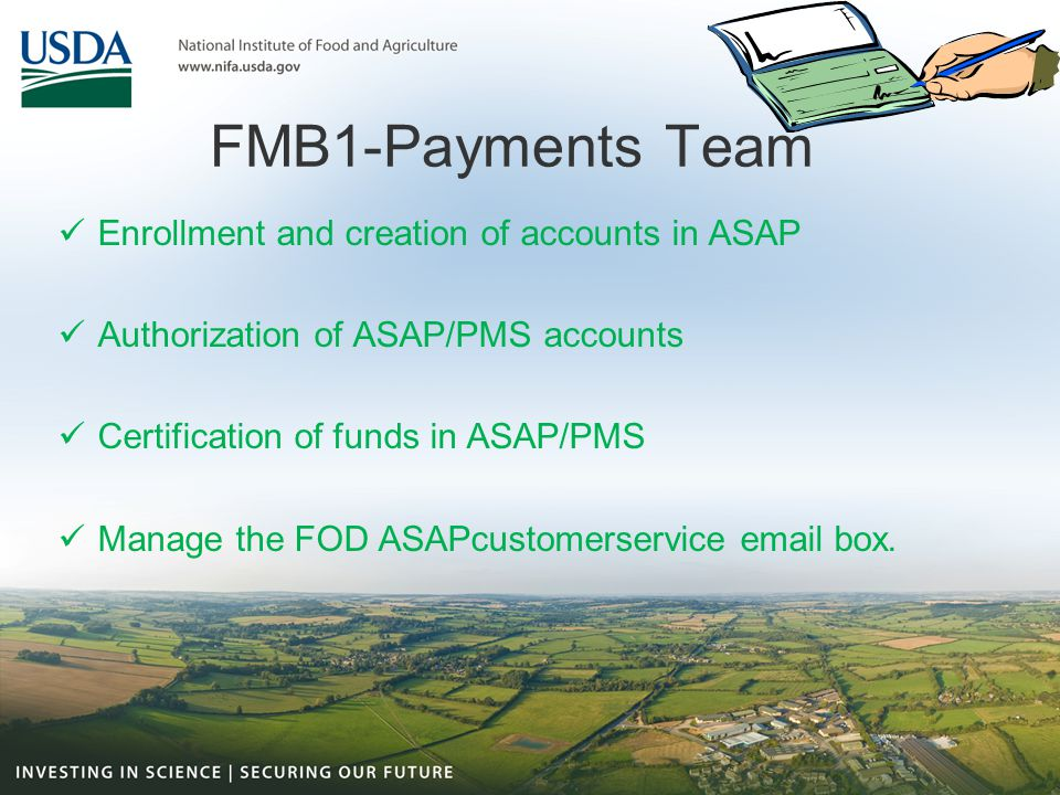 FMB1-Payments Team Enrollment and creation of accounts in ASAP Authorization of ASAP/PMS accounts Certification of funds in ASAP/PMS Manage the FOD AS
