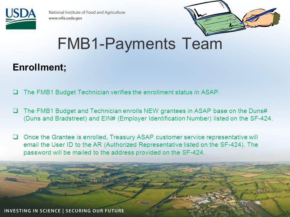 FMB1-Payments Team Enrollment;  The FMB1 Budget Technician verifies the enrollment status in ASAP.  The FMB1 Budget and Technician enrolls NEW grant