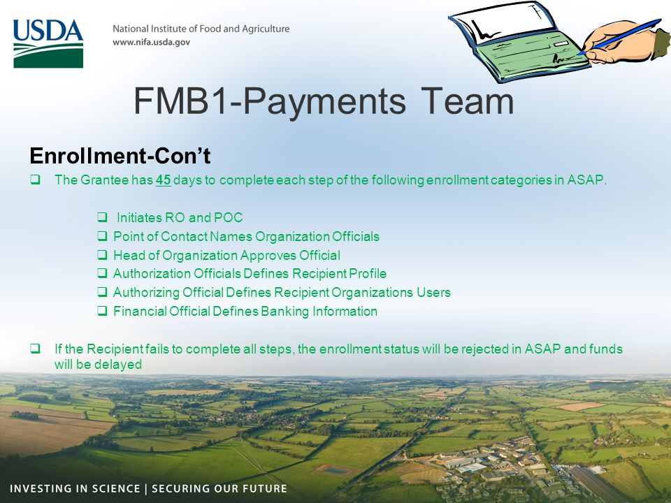 FMB1-Payments Team Enrollment-Con't  The Grantee has 45 days to complete each step of the following enrollment categories in ASAP.  Initiates RO and