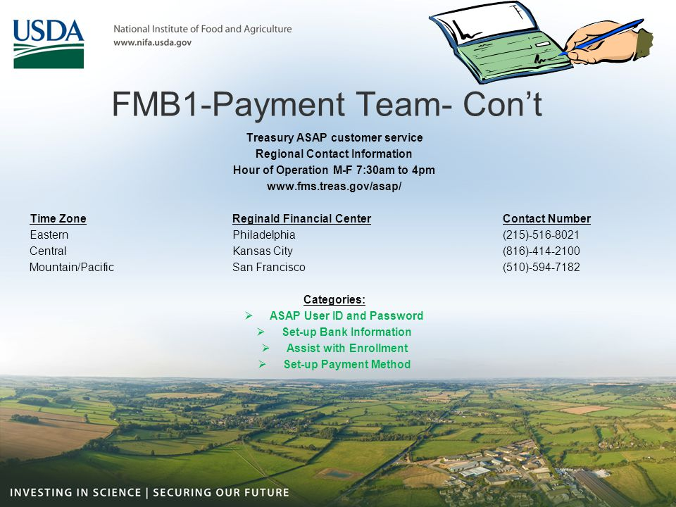 FMB1-Payment Team- Con't Treasury ASAP customer service Regional Contact Information Hour of Operation M-F 7:30am to 4pm www.fms.treas.gov/asap/ Time