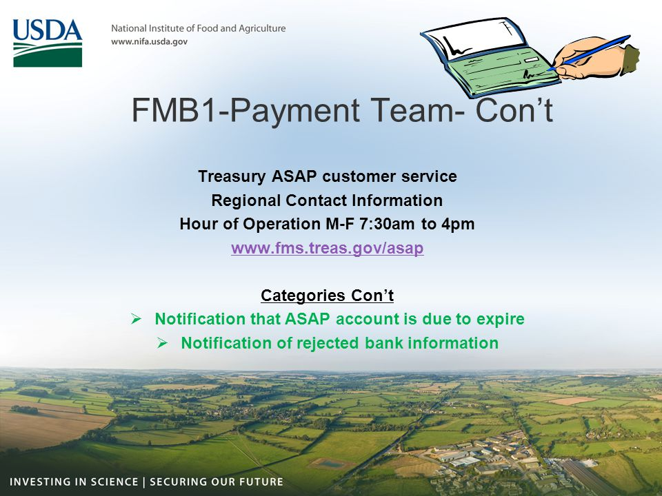 FMB1-Payment Team- Con't Treasury ASAP customer service Regional Contact Information Hour of Operation M-F 7:30am to 4pm www.fms.treas.gov/asap Catego