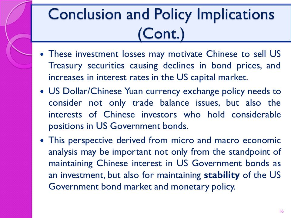 These investment losses may motivate Chinese to sell US Treasury securities causing declines in bond prices, and increases in interest rates in the US capital market.