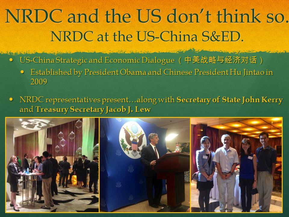 NRDC and the US don't think so. NRDC at the US-China S&ED.