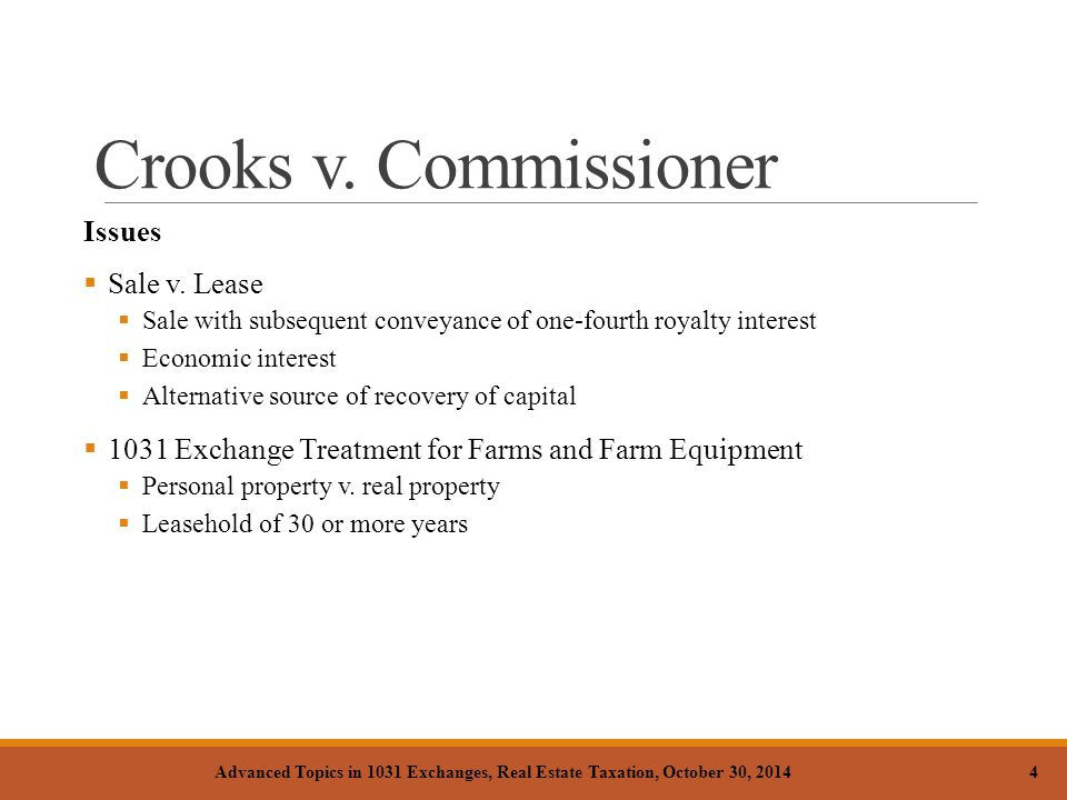 Crooks v. Commissioner Issues  Sale v. Lease  Sale with subsequent conveyance of one-fourth royalty interest  Economic interest  Alternative sourc