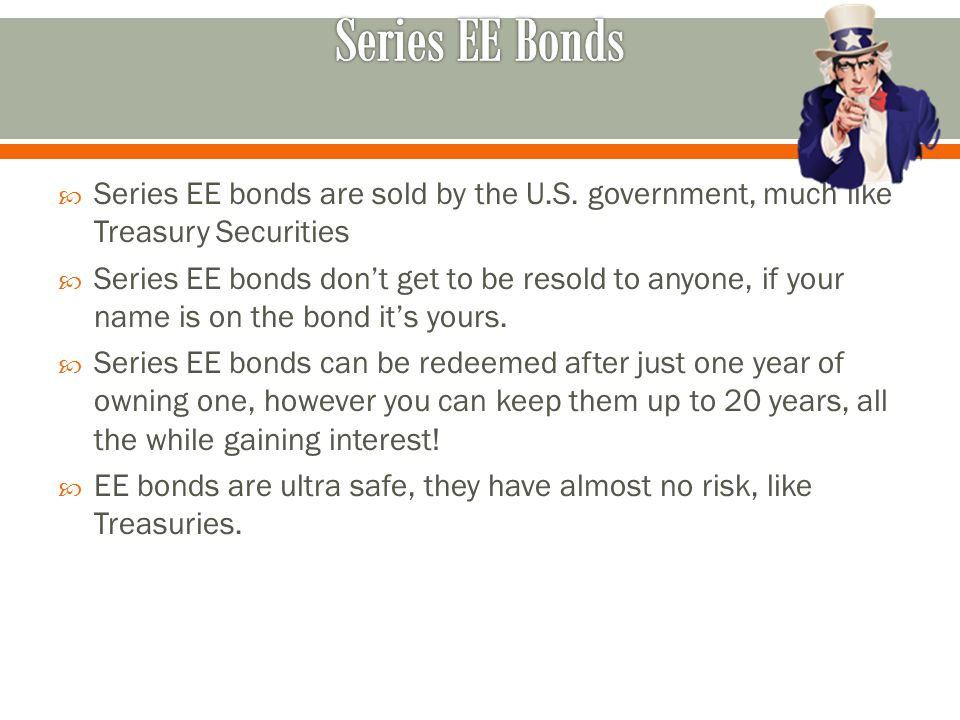  Series EE bonds are sold by the U.S.