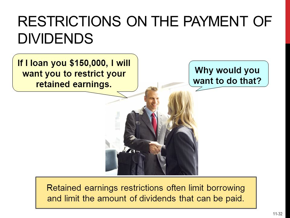 RESTRICTIONS ON THE PAYMENT OF DIVIDENDS Why would you want to do that.