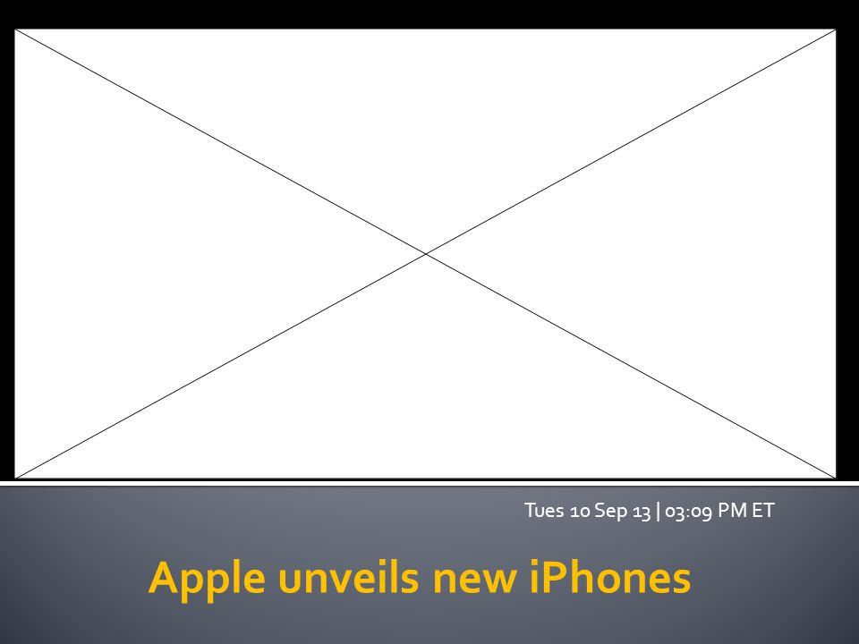 Apple unveils new iPhones Tues 10 Sep 13 | 03:09 PM ET