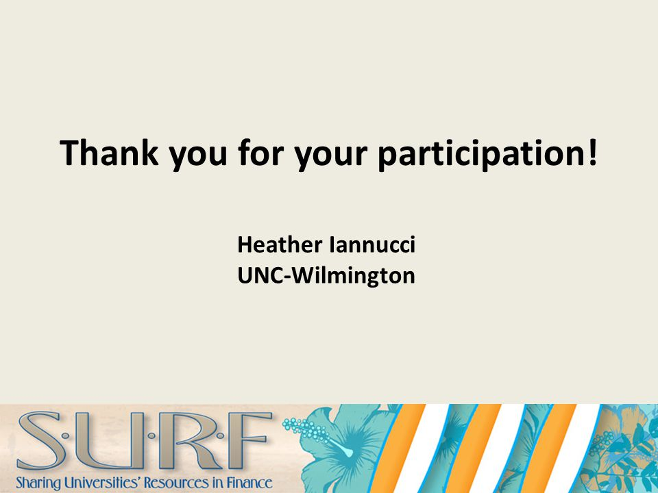 Thank you for your participation! Heather Iannucci UNC-Wilmington