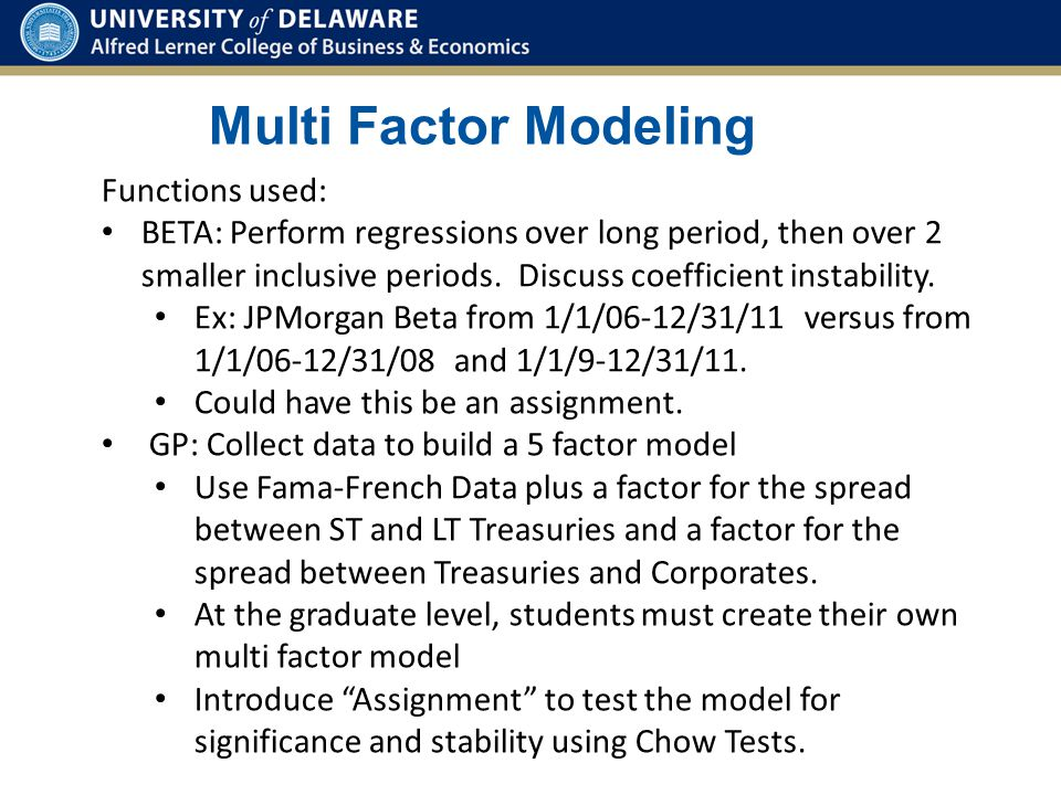 Multi Factor Modeling Functions used: BETA: Perform regressions over long period, then over 2 smaller inclusive periods.