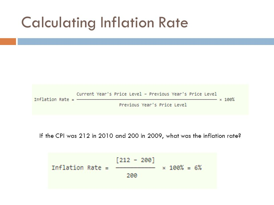 Calculating Inflation Rate If the CPI was 212 in 2010 and 200 in 2009, what was the inflation rate?
