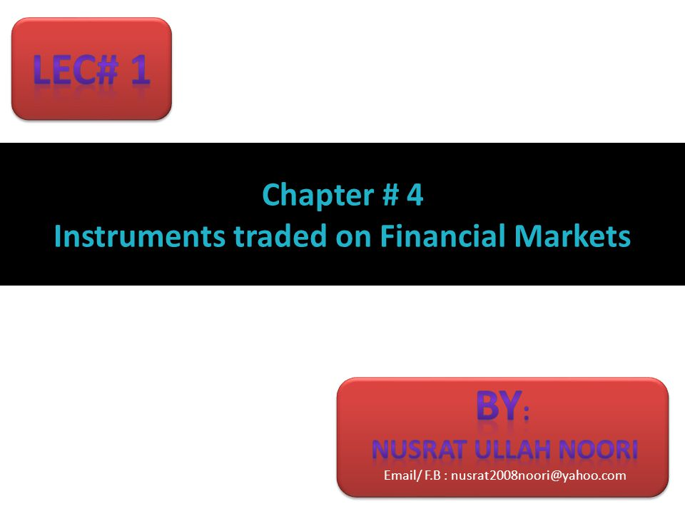 Chapter # 4 Instruments traded on Financial Markets