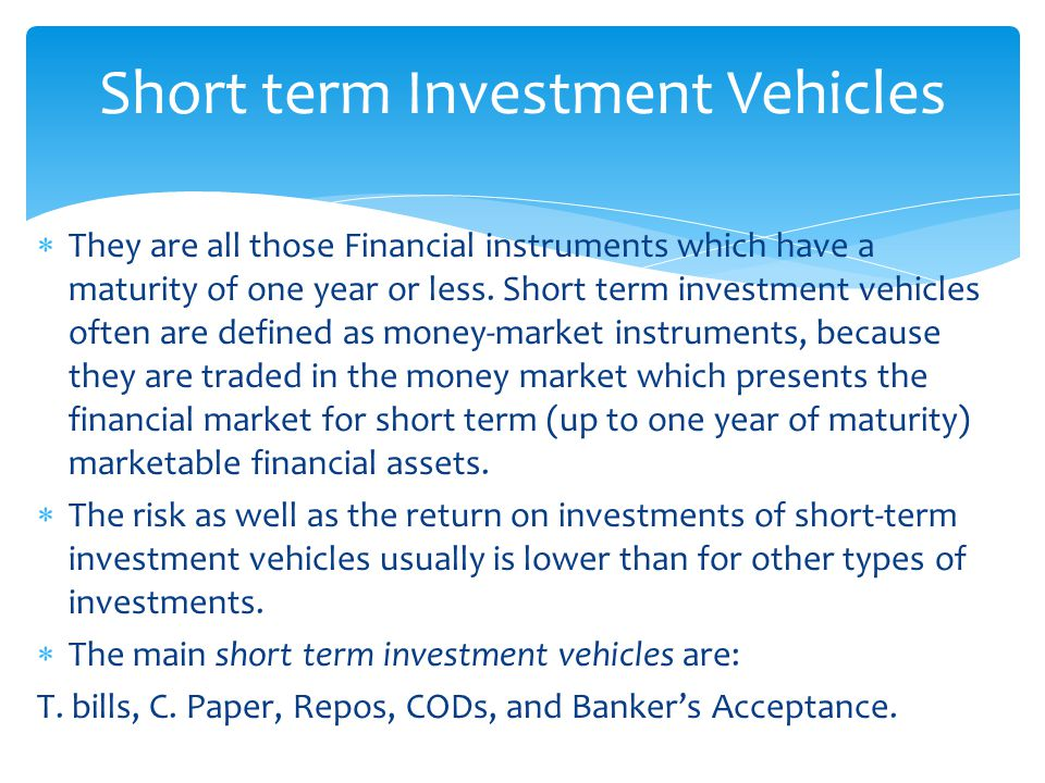  They are all those Financial instruments which have a maturity of one year or less.
