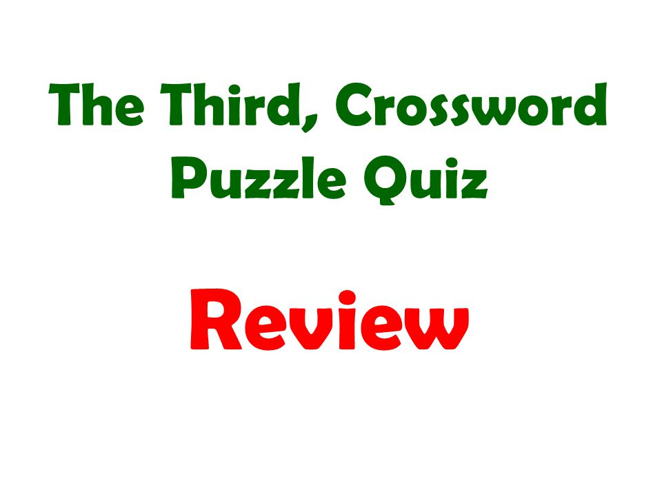 The Third, Crossword Puzzle Quiz Review