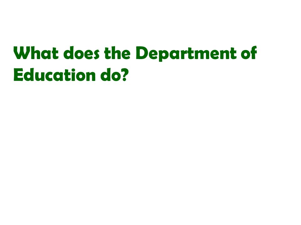 What does the Department of Education do