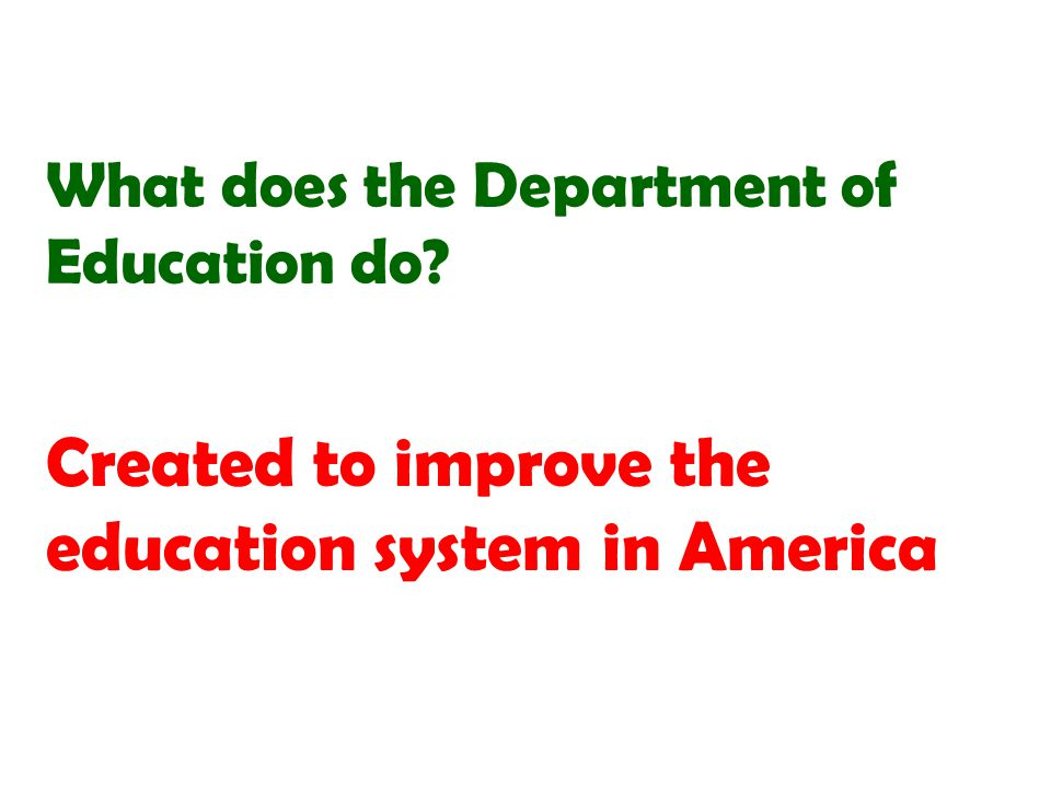 Created to improve the education system in America