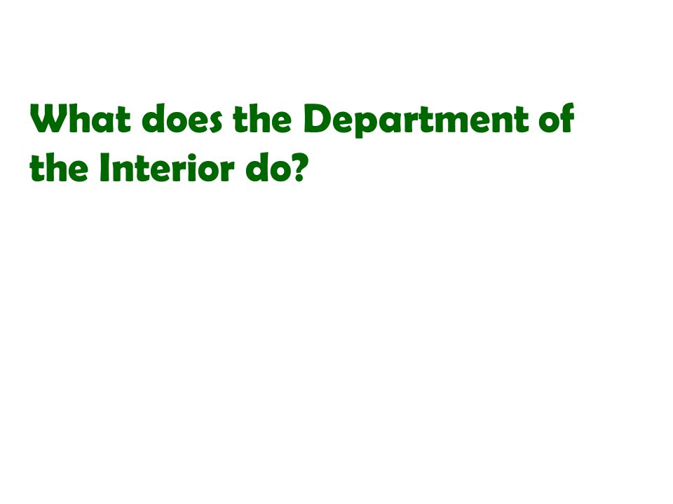 What does the Department of the Interior do