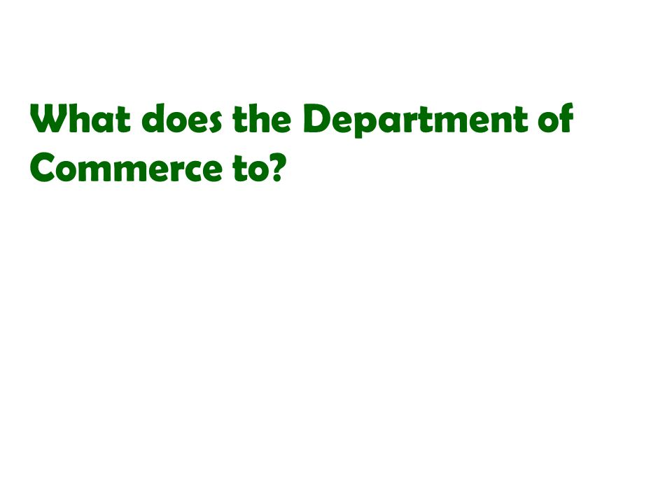 What does the Department of Commerce to