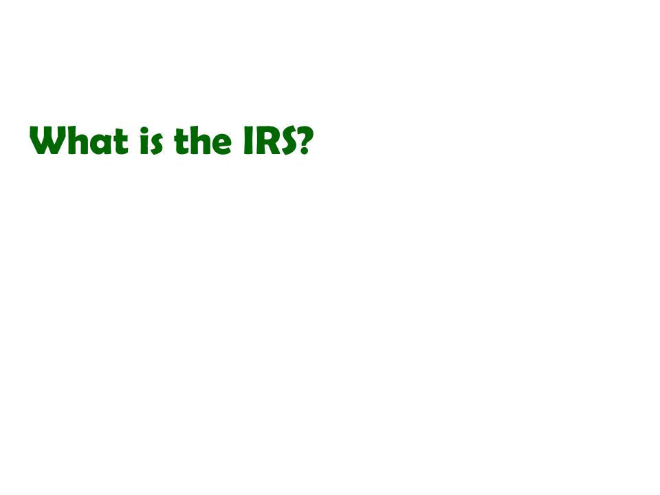 What is the IRS