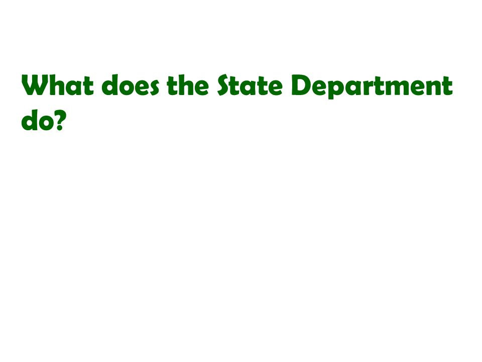 What does the State Department do