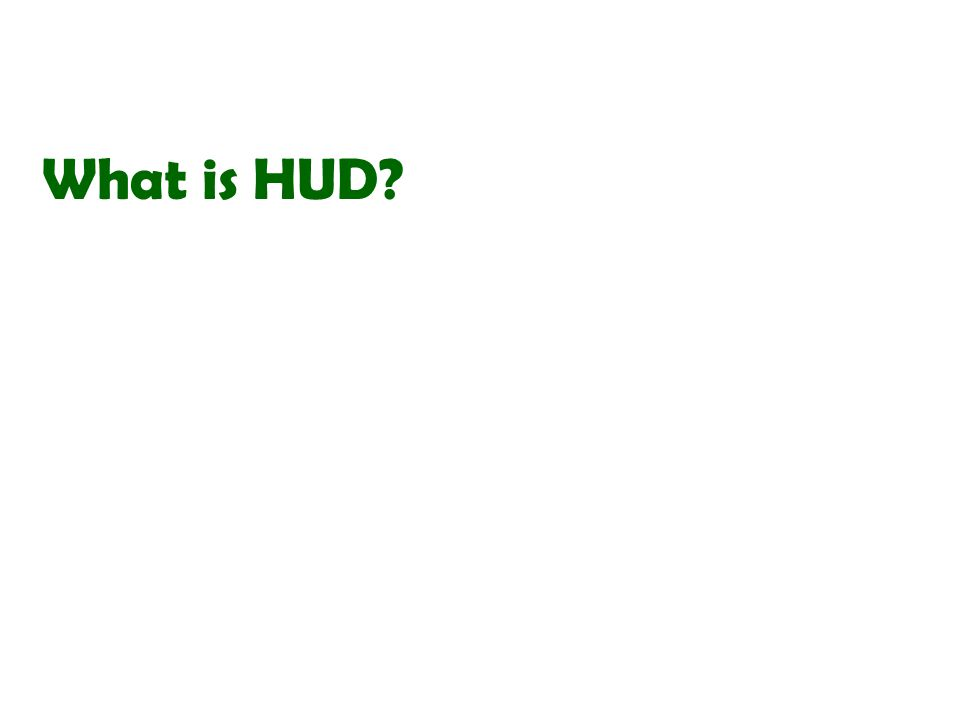 What is HUD