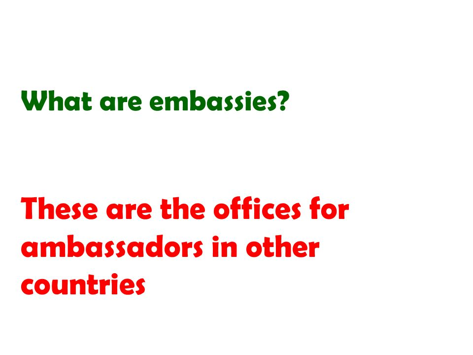 These are the offices for ambassadors in other countries