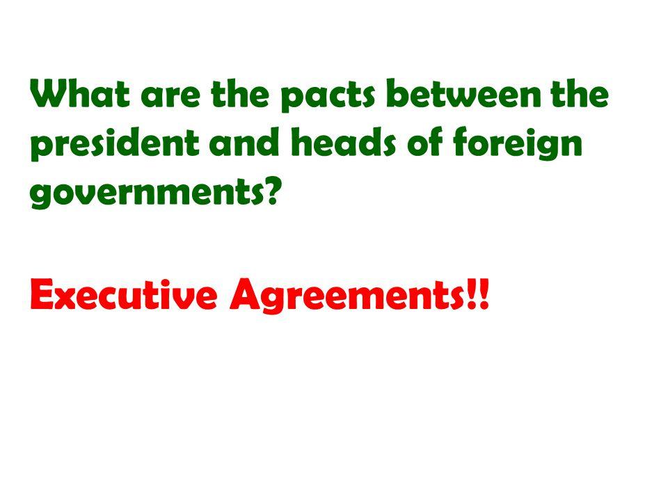 Executive Agreements!!