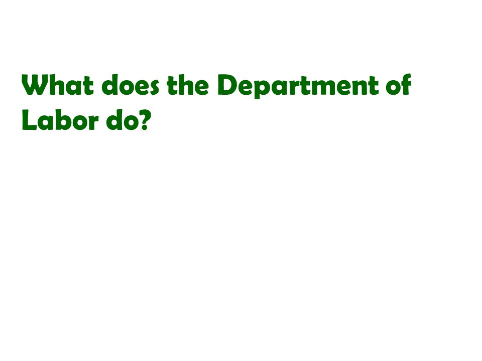 What does the Department of Labor do