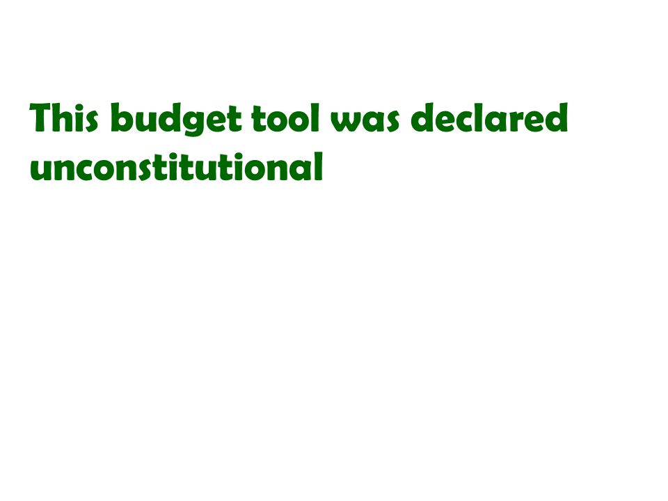 This budget tool was declared unconstitutional