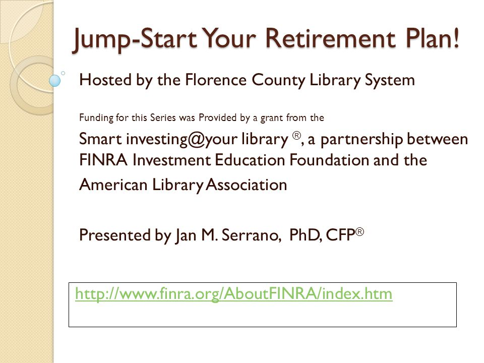 Jump-Start Your Retirement Plan.