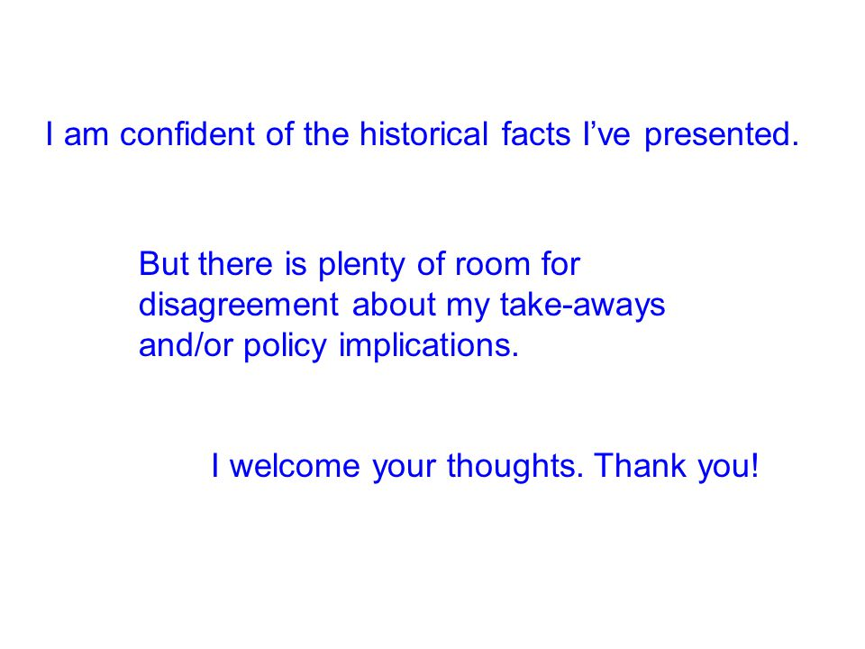 I am confident of the historical facts I've presented.
