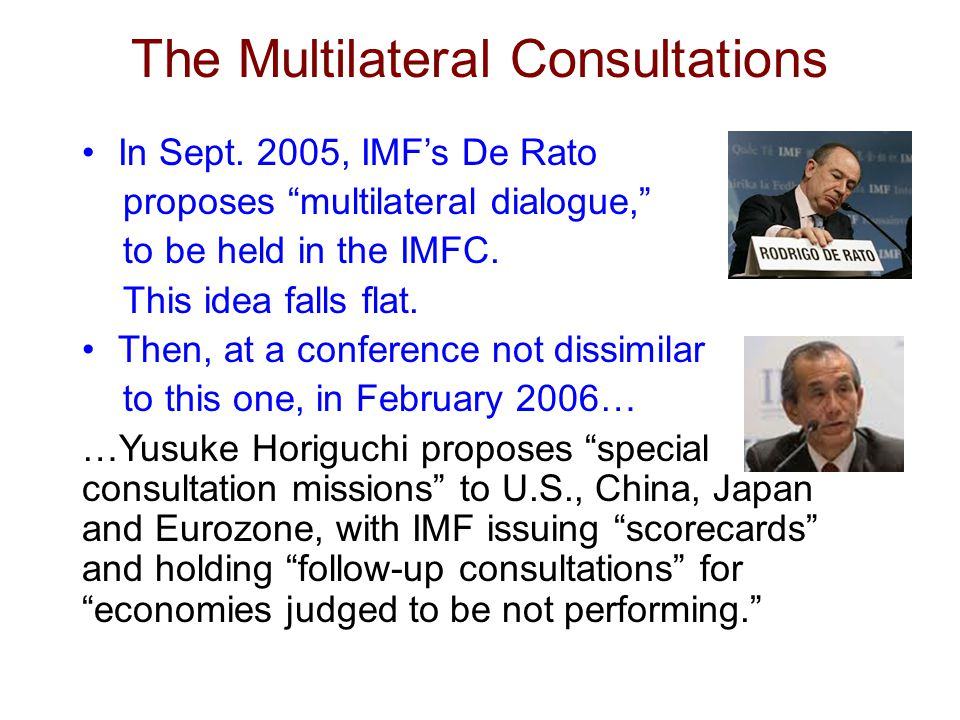 The Fund tries a pure collaborative approach, akin to trying to sing Kumbayah in five-part harmony As per Horiguchi's proposal, the main participants include U.S., China, Japan, and Eurozone.