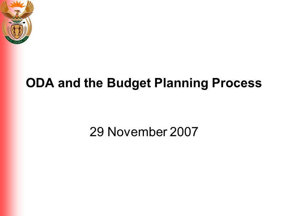 ODA and the Budget Planning Process 29 November 2007
