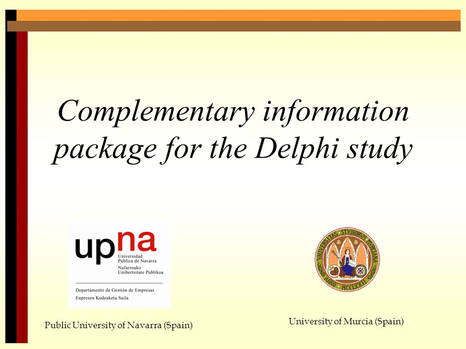 Complementary information package for the Delphi study Public University of Navarra (Spain) University of Murcia (Spain)