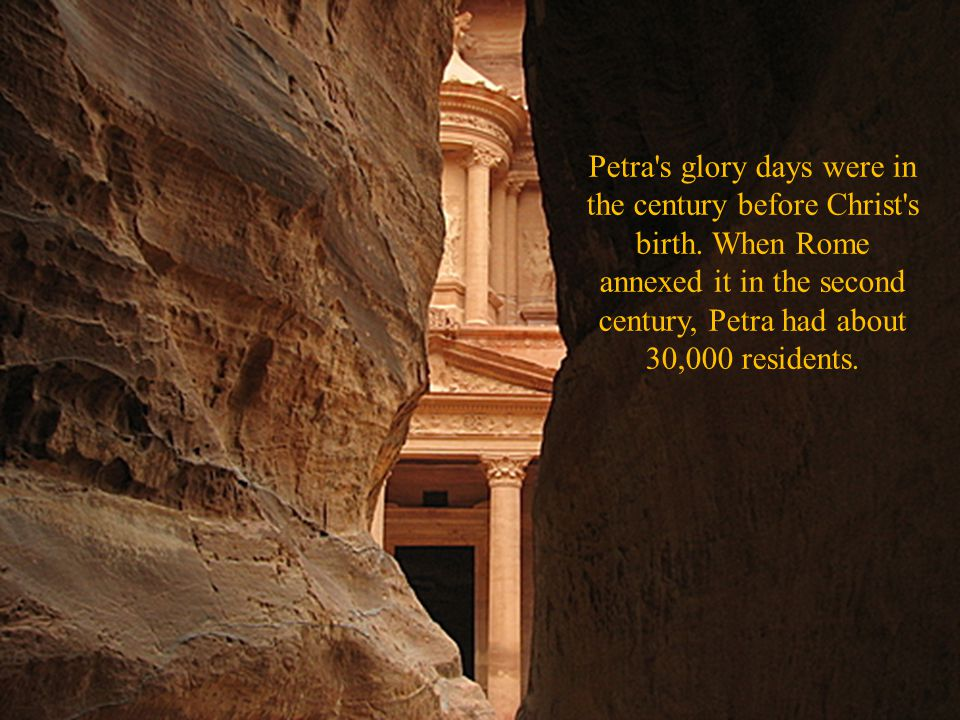 Petra, Jordan was lost to the Western World from about the 14th century until the early 19th century