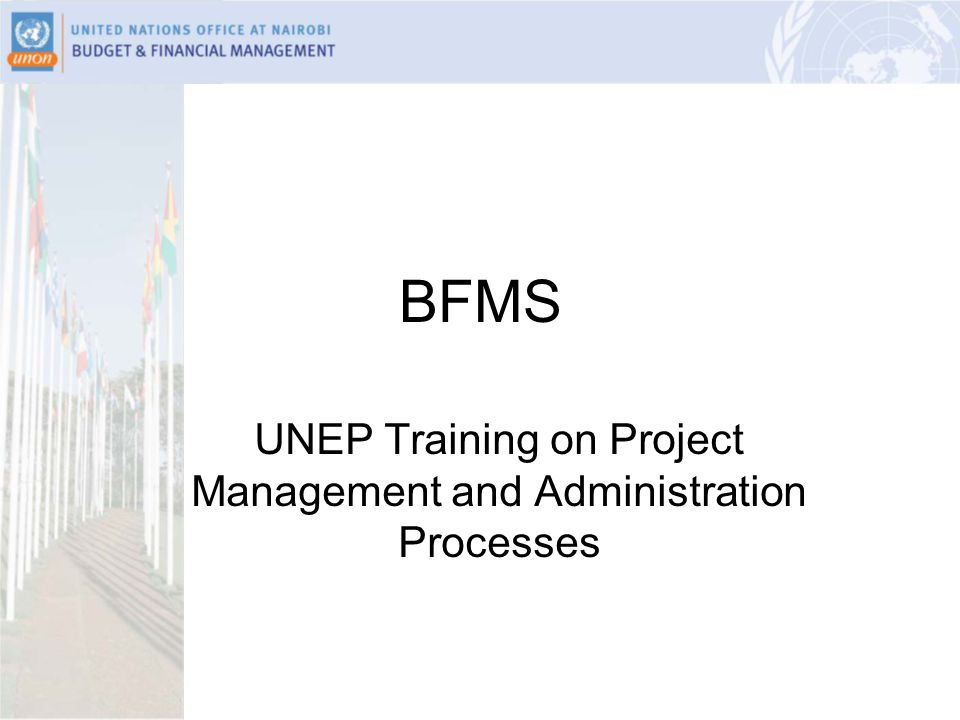 BFMS UNEP Training on Project Management and Administration Processes