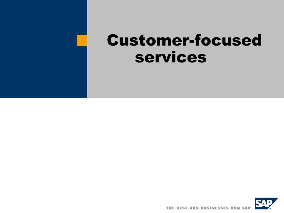 Customer-focused services