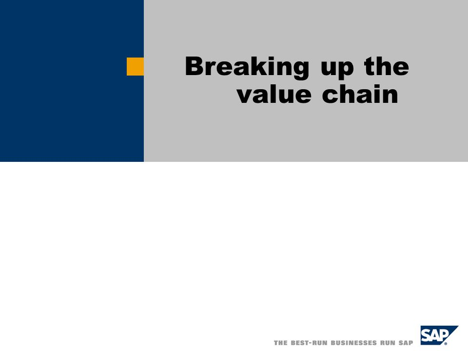 Breaking up the value chain
