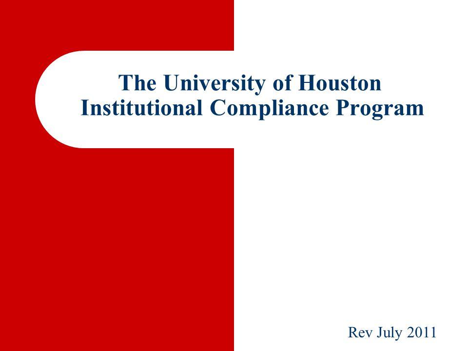 The University of Houston Institutional Compliance Program Rev July 2011