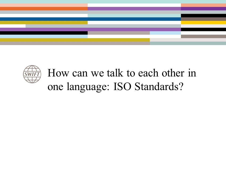 How can we talk to each other in one language: ISO Standards