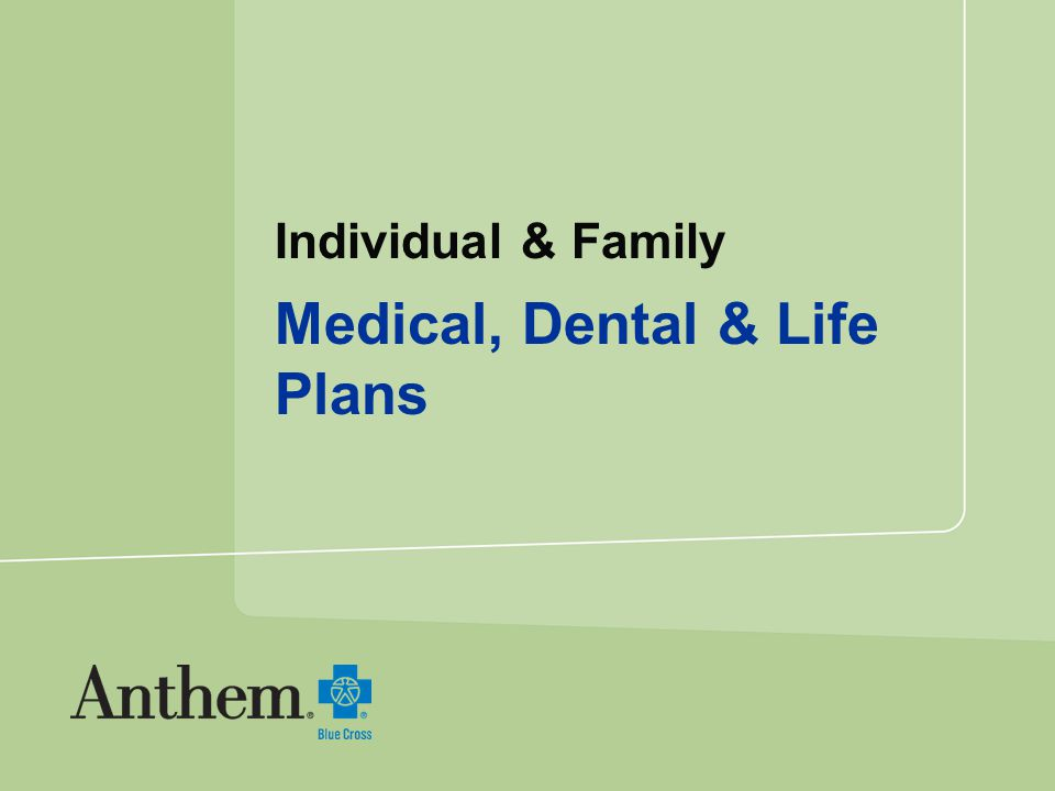 Individual & Family Medical, Dental & Life Plans