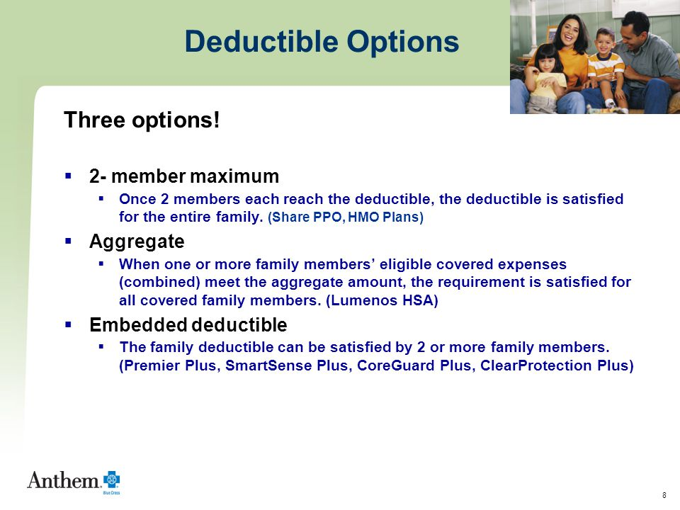 8 Deductible Options Three options.