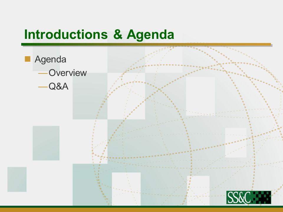 Introductions & Agenda Agenda —Overview —Q&A