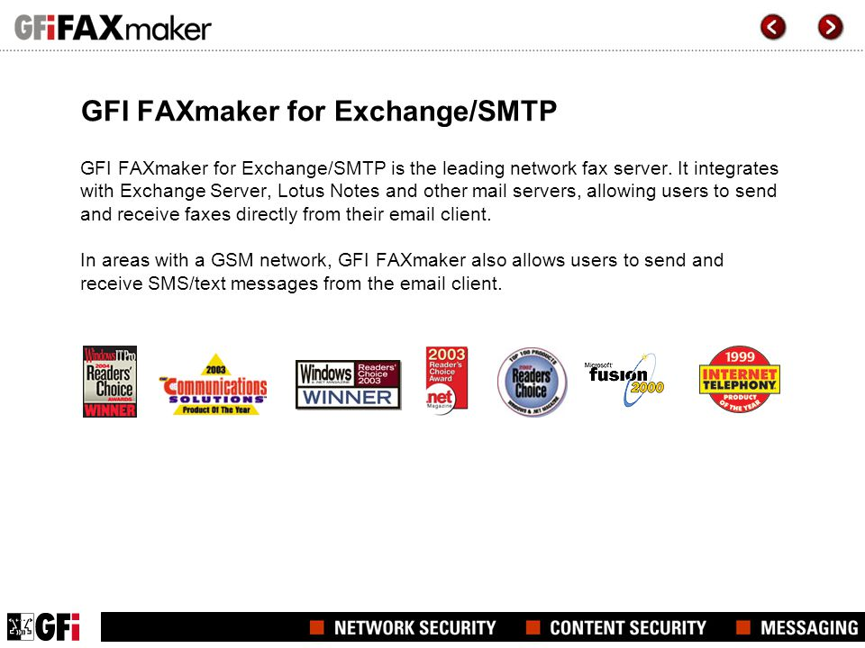 GFI FAXmaker for Exchange/SMTP GFI FAXmaker for Exchange/SMTP is the leading network fax server.