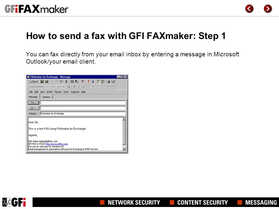 How to send a fax with GFI FAXmaker: Step 1 You can fax directly from your email inbox by entering a message in Microsoft Outlook/your email client.