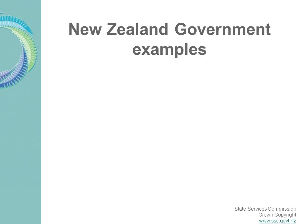 State Services Commission Crown Copyright www.ssc.govt.nz New Zealand Government examples